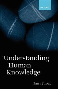 Book Understanding Human Knowledge: Philosophical Essays by Barry Stroud