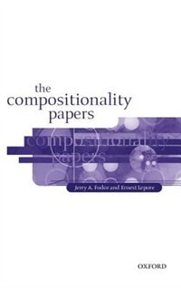 Book The Compositionality Papers by Jerry A. Fodor