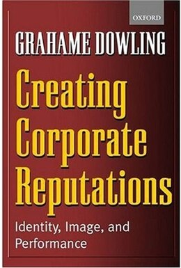 Book Creating Corporate Reputations: Identity, Image, and Performance by Grahame Dowling