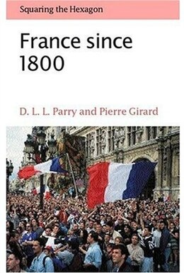 Book France since 1800: Squaring the Hexagon by D.L.L. Parry