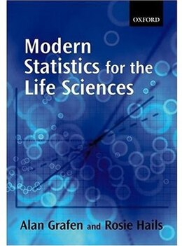 Book Modern Statistics for the Life Sciences by Alan Grafen