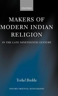 Book Makers of Modern Indian Religion in the Late Nineteenth Century by Torkel Brekke