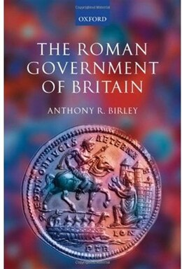 Book The Roman Government Of Britain by Anthony R. Birley