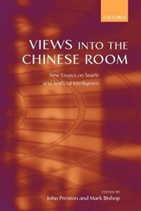 Book Views into the Chinese Room: New Essays on Searle and Artificial Intelligence by John Preston