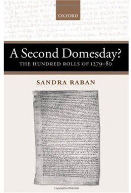 Book A Second Domesday?: The Hundred Rolls of 1279-80 by Sandra Raban