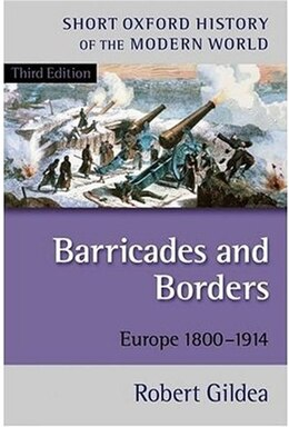 Book Barricades and Borders: Europe 1800-1914 by Robert Gildea