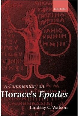 Book A Commentary on Horaces Epodes by Lindsay C. Watson
