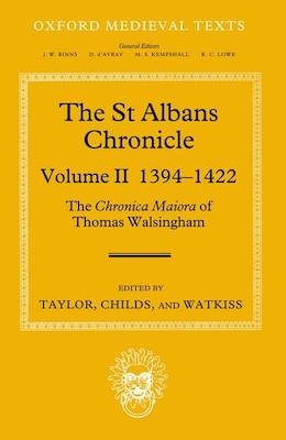 Book The St Albans Chronicle: The Chronica maiora of Thomas Walsingham: Volume II 1394-1422 by John Taylor