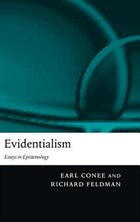 Evidentialism: Essays in Epistemology