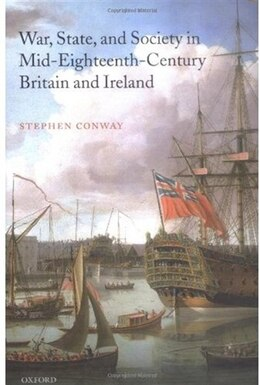 Book War, State, and Society in Mid-Eighteenth-Century Britain and Ireland by Stephen Conway