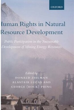 Book HUMAN RIGHTS IN NATURAL RESOURCE DEVELOPMENT: Public Participation in the Sustainable Development… by Donald M. Zillman