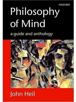 Book Philosophy of Mind: A Guide and Anthology by John Heil
