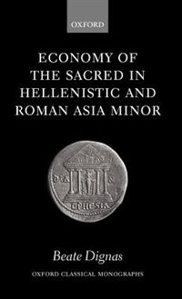 Book Economy of the Sacred in Hellenistic and Roman Asia Minor by Beate Dignas