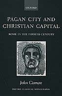 Book Pagan City and Christian Capital: Rome in the Fourth Century by John R Curran