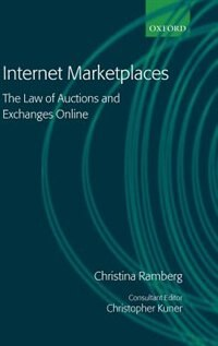 Book Internet Marketplaces: The Law of Auctions and Exchanges Online by Christina Ramberg