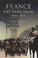 France: The Dark Years, 1940-1944