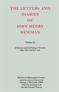 Book The Letters and Diaries of John Henry Newman Volume IX: Littlemore and the Parting of Friends May… by Francis J. McGrath, FMS