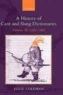Book A History of Cant and Slang Dictionaries: Volume 2: 1785-1858 by Julie Coleman