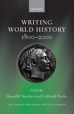 Book Writing World History 1800-2000 by Benedikt Stuchtey