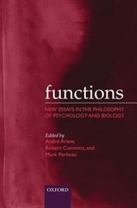 Book Functions: New Essays in the Philosophy of Psychology and Biology by Andre Ariew