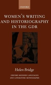Book Womens Writing and Historiography in the GDR by Helen Bridge
