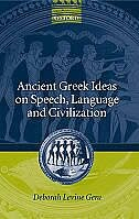 Book Ancient Greek Ideas on Speech, Language, and Civilization by Gera, Deborah Levine