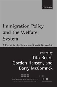 Book Immigration Policy and the Welfare System: A Report for the Fondazione Rodolfo Debenedetti by Tito Boeri