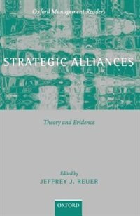 Book Strategic Alliances: Theory and Evidence by Jeffrey J. Reuer