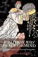 Book Emotion and Peace of Mind: From Stoic Agitation to Christian Temptation by Richard Sorabji