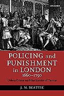 Book Policing and Punishment in London 1660-1750: Urban Crime and the Limits of Terror by Beattie, J. M.