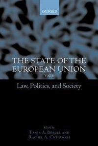 Book The State of the European Union, 6: Law, Politics, and Society by Tanja A. Borzel