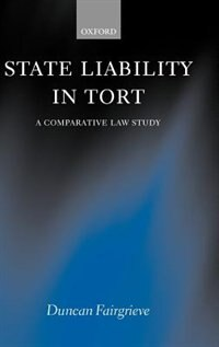 Book State Liability in Tort: A Comparative Law Study by Duncan Fairgrieve