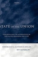 Book State of the Union: Unionism and the Alternatives in the United Kingdom since 1707 by Iain McLean