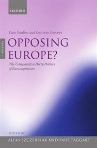 Book Opposing Europe?: The Comparative Party Politics of Euroscepticism: Volume 1: Case Studies and… by Paul Taggart
