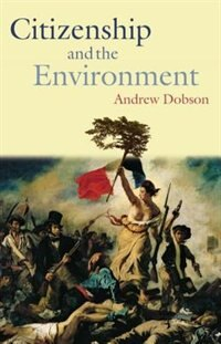 Book Citizenship and the Environment by Andrew Dobson