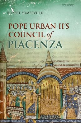 Book Pope Urban IIs Council of Piacenza by Robert Somerville