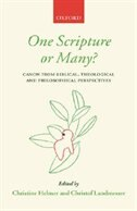 Book One Scripture or Many?: Canon from Biblical, Theological, and Philosophical Perspectives by Christine Helmer