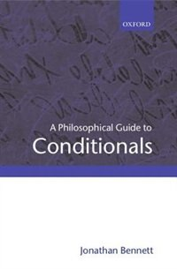 Book A Philosophical Guide to Conditionals by Jonathan Bennett