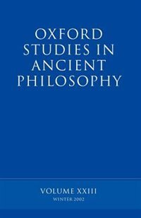 Book Oxford Studies in Ancient Philosophy volume XXIII: Winter 2002 by David Sedley