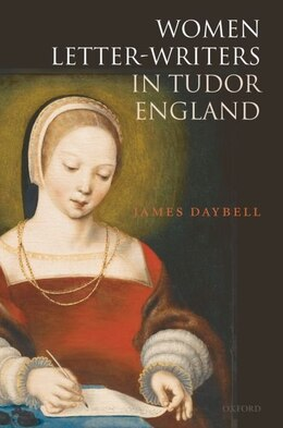 Book Women Letter-writers In Tudor England by James Daybell