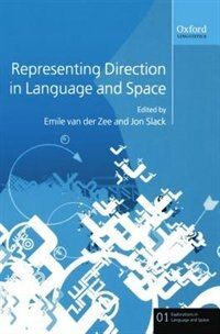 Book Representing Direction in Language and Space by Emile Van Der Zee