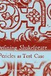 Defining Shakespeare: Pericles as Test Case by MacDonald P. Jackson