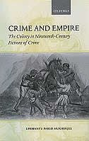 Book Crime and Empire: The Colony in Nineteenth-Century Fictions of Crime by Upamanyu Pablo Mukherjee