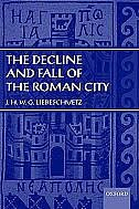 Book The Decline and Fall of the Roman City by J. H. W. G. Liebeschuetz
