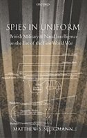 Book Spies in Uniform: British Military and Naval Intelligence on the Eve of the First World War by Matthew S. Seligmann