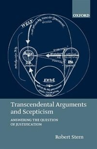 Book Transcendental Arguments and Scepticism: Answering the Question of Justification by Robert Stern