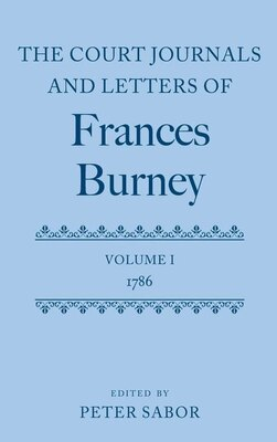 Book The Court Journals and Letters of Frances Burney: Volume I: 1786 by Peter Sabor