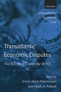 Book Transatlantic Economic Disputes: The EU, the US, and the WTO by Ernst-Ulrich Petersmann