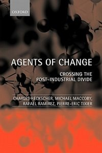 Book Agents of Change: Crossing the Post-Industrial Divide by Charles Heckscher