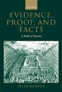 Book Evidence, Proof, and Facts: A Book of Sources by Peter Murphy